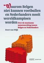 Waarom Belgen niet kunnen voetballen en Nederlanders nooit wereldkampioen worden