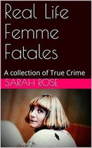 Real Life Femme Fatales