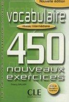 Vocabulaire 450 nouveaux exercices - Intermédiare livre + co