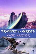 Trapped by Greed