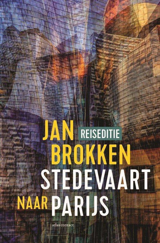 Reisverhalen uit Stedevaart 11 - Parijs: Parade van Erik Satie - Jan Brokken |