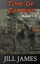 Time of Zombies Books 1-3