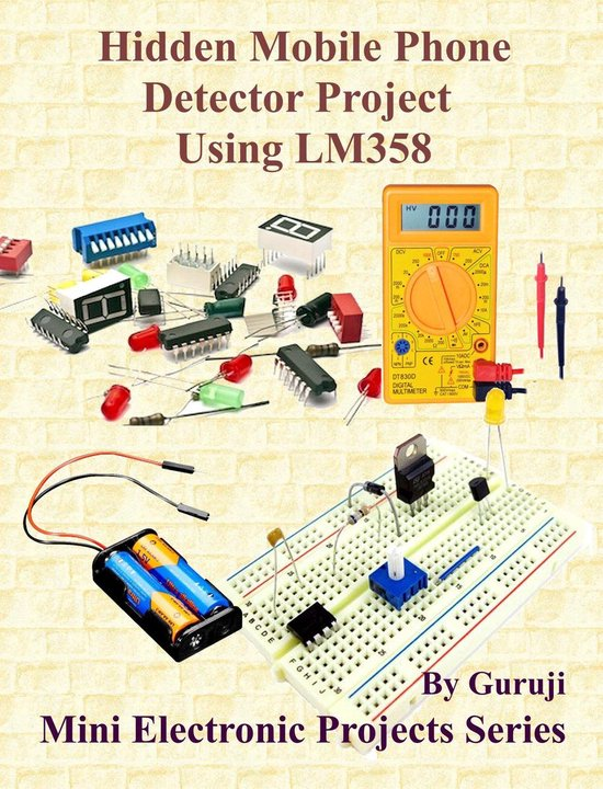 Hidden Mobile Phone Detector Project Using LM358