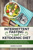 Omslag Intermittent Fasting and Ketogenic Diet The Beginners Guide for Women and Men to Feel Healthy and Maximize Weight Loss with Keto-Intermittent Fasting +7 Day Keto Meal Plan