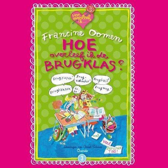 Boek cover Hoe overleef ik de brugklas? van Francine Oomen (Onbekend)