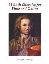 32 Bach Chorales for Flute and Guitar