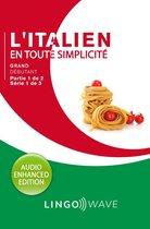 L'italien en toute simplicité - Grand débutant - Partie 1 sur 2 - Série 1 de 3