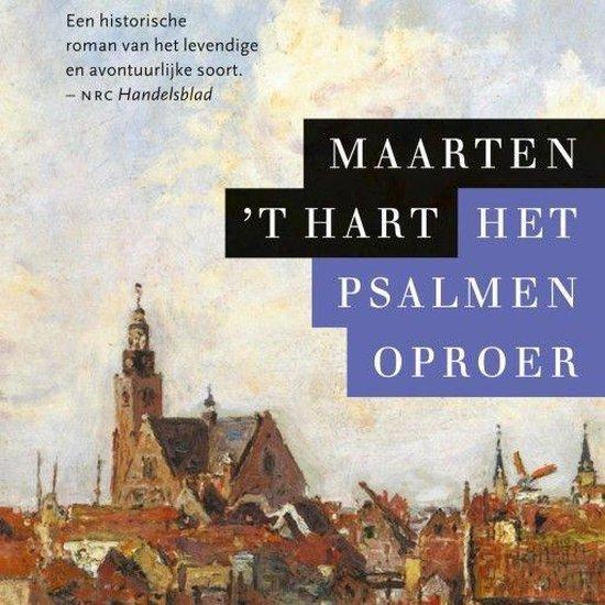 Het psalmenoproer - Maarten 't Hart |