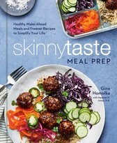Skinnytaste Meal Prep: Healthy Make-Ahead Meals and Freezer Recipes to Simplify Your Life