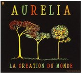Aurelia La Creation Du Monde