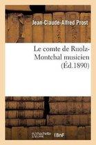 Le Comte de Ruolz-Montchal Musicien