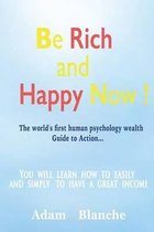 Be Rich and Happy Now!
