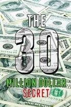 The 30 Million Dollar Secret