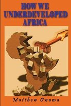 How We Underdeveloped Africa