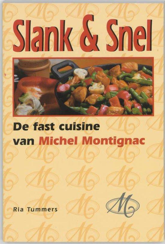 Slank & snelDe fast cuisine van Michel Montignac - R. Tummers | Fthsonline.com