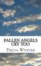 Fallen Angels Cry Too