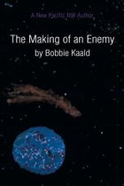 The Making of an Enemy