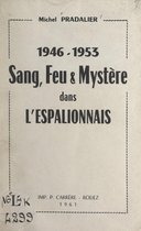 1946-1953, sang, feu et mystère dans l'Espalionnais