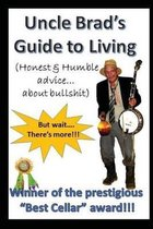 Uncle Brad's Guide to Living
