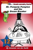 Mr. Pompety Pompton and the Dream Breaker