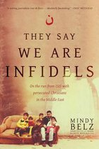 They Say We Are Infidels