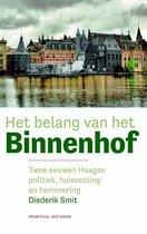 Belang van het Binnenhof. Twee eeuwen Haagse politiek, huisvesting en herinnering