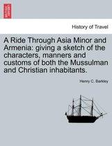 A Ride Through Asia Minor and Armenia