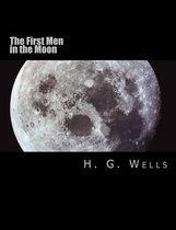 The First Men in the Moon [large Print Edition]