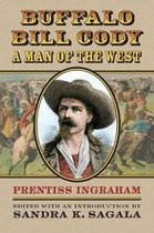 Buffalo Bill Cody, A Man of the West