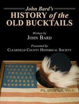 John Bard's History of the Old Bucktails
