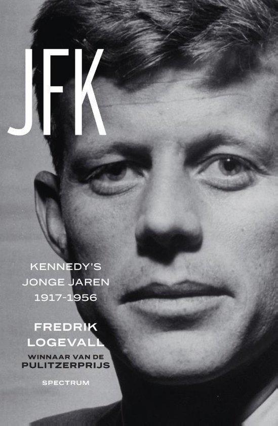 Boek cover JFK 1 -   JFK van Fredrik Logevall (Hardcover)