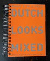 Dutch Looks Mixed
