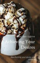 Achieving Your Desires