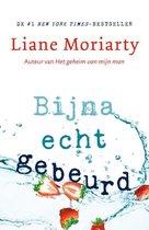 Boek cover Bijna echt gebeurd van Liane Moriarty