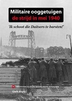 Militaire ooggetuigen  -   Militaire ooggetuigen: de strijd in mei 1940