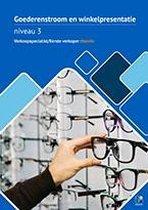 Goederenstroom en winkelpresentatie Verkoopspecialist/eerste verkoper/ verkoopadviseur niveau 3 theorie