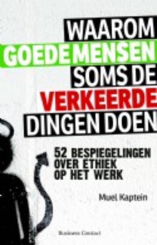 Boek cover Waarom goede mensen soms de verkeerde dingen doen van Muel Kaptein (Paperback)