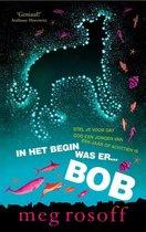 In Het Begin Was Er.Bob