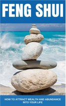 Feng Shui Books: How to Attract Wealth and Abundance into Your Life