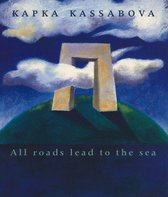 Boek cover All Roads Lead to the Sea van Kapka Kassabova