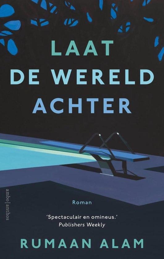 Boek cover Laat de wereld achter van Rumaan Alam (Onbekend)