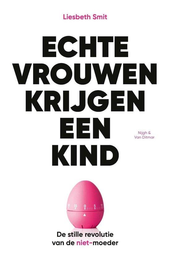 Boek cover Echte vrouwen krijgen een kind van Liesbeth Smit (Onbekend)