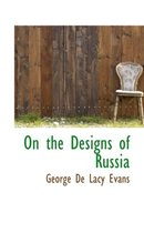 On the Designs of Russia