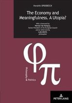 The Economy and Meaningfulness. A Utopia?