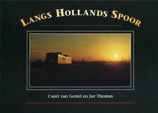 Langs Hollands spoor - Carel van Gestel |