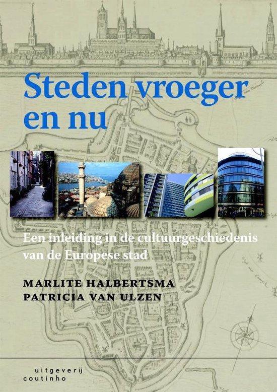 Steden vroeger en nu - M. Halbertsma |
