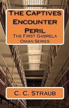 The Captives Encounter Peril