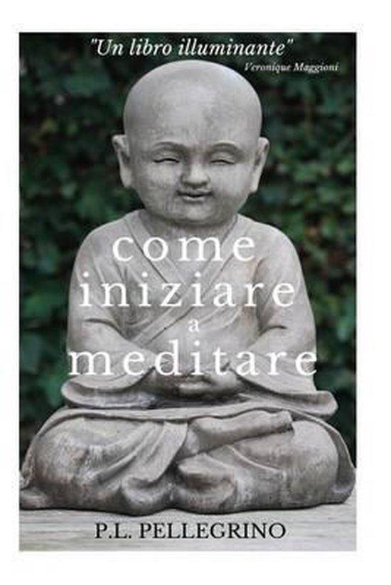 Come Iniziare a Meditare