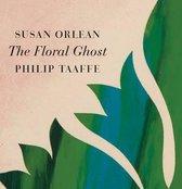 Boek cover The Floral Ghost van Susan Orlean