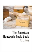 The American Housewife Cook Book